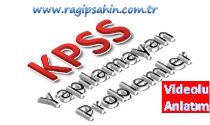 KPSS Yapılamayan Problemler