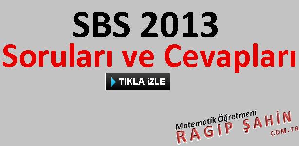 SBS 2013 Soruları Ve Cevapları – İNDİR Matematik Çözümlerini İZLE