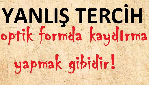 TERCİHLER ÇOK ÖNEMLİ!