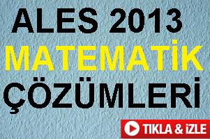 ALES 2013 Matematik Çözümleri – TIKLA İZLE