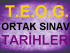 ORTAK SINAV TARİHLERİ