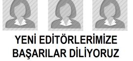 Yeni Editörlerimize Başarılar Diliyoruz