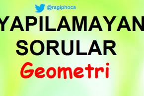 Yapılamayan Geometri Soruları